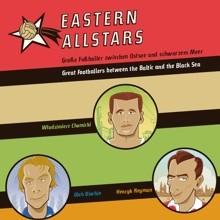 Publikation EASTERN ALLSTARS: Zwölf Fußballlegenden im Osten