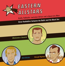 Eastern Allstars. 12 Footballers between the Baltic and Black Sea