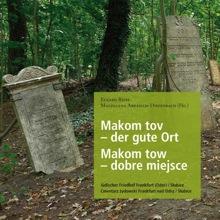 Makom tov – der gute Ort. Der Jüdische Friedhof Frankfurt (Oder)