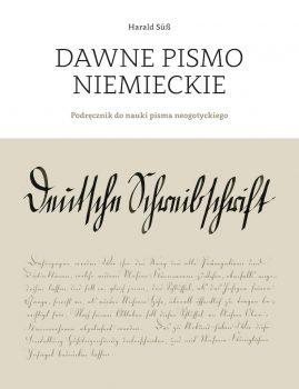 Polskie wydanie podręcznika Haralda Süßa do nauki czytania i pisania kurrentą.